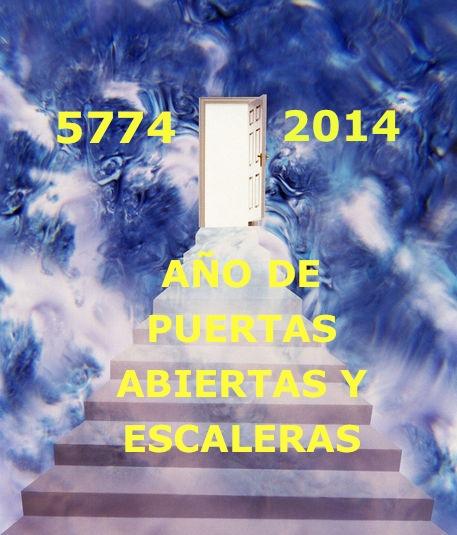 AÑO 5774 – 2014 AÑO DE PUERTAS ABIERTAS Y ESCALERAS