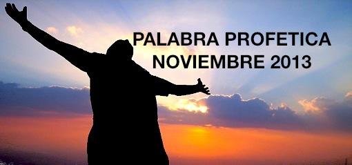 PALABRA PROFETICA NOVIEMBRE 2013