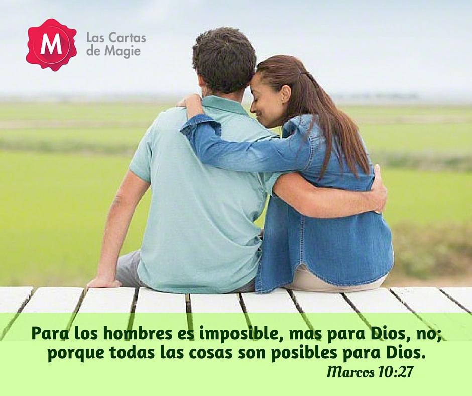 """""""Para los hombres es imposible, mas para Dios, no; porque todas las cosas son posibles para Dios."""" Marcos 10-27"""
