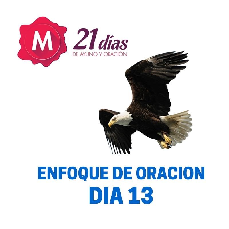 ENFOQUE DE ORACION – AYUNO DE DANIEL – DIA 13