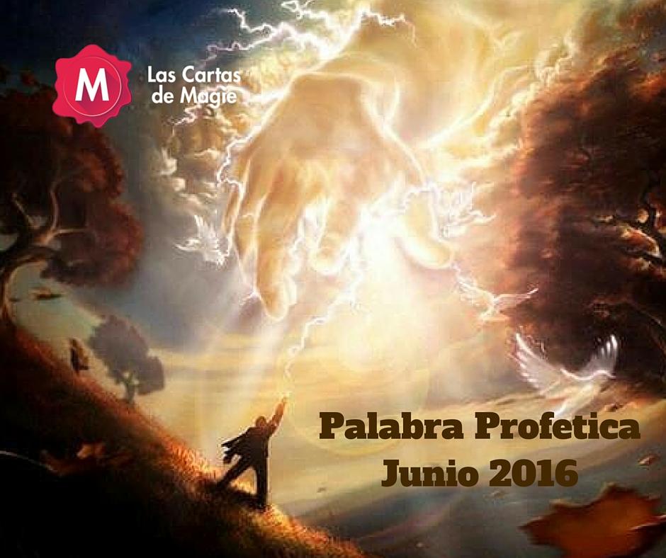 PALABRA PROFÉTICA MES DE JUNIO 2016